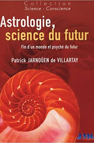 ASTROLOGIE, SCIENCE DU FUTUR